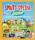 Smart-Opedia Junior: The Amazing Book about Everything