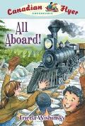 Canadian Flyer Adventures #9: All Aboard! (Canadian Flyer Adventures)