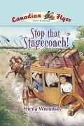 Canadian Flyer Adventures #13: Stop That Stagecoach!