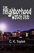 Neighborhood Watch Club