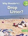 Why Shouldn't I Drop Litter?