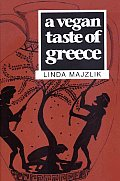 A Vegan Taste of Greece (Vegan Cookbooks)