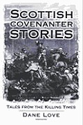Scottish Covenanter Stories: Tales from the Killing Times