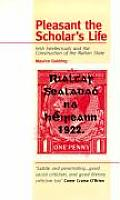 Pleasant the Scholar's Life: Irish Intellectuals & the Construction of the Nation State