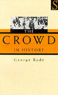 Crowd in History a Study of Popular Di