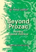 Beyond Prozac: Healing Mental Distress