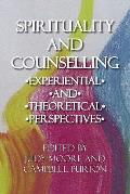 Spirituality and Counselling: Experiential and Theoretical Perspectives