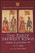 Early Stewart Kings: Robert II and Robert III 13711406 (Stewart Dynasty in Scotland)