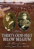 Thirty-odd Feet Below Belgium: an Affair of Letters in the Great War 1915-1916