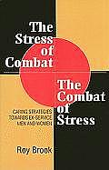 Stress of Combat The Combat of Stress Caring Strategies Towards Ex Service Men & Women