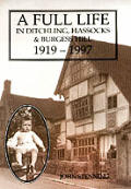 A Full Life in Ditchling, Hassocks & Burgess Hill 1919-1997