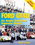 Ford Gt40 an Anglo American Competition Classic