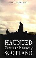 Haunted Castles of Scotland