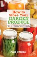 How to Store Your Garden Produce The Key to Self Sufficiency