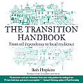 The Transition Handbook: From Oil Dependency to Local Resilience Cover