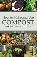 How to Make and Use Compost: The Ultimate Guide Cover