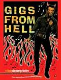 Gigs from Hell True Stories from Rock & Rolls Frontline