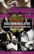Discombobulated: Dispatches from the Wrong Side