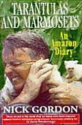 Tarantulas & Marmosets an Amazon Diary