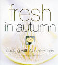 Fresh in Autumn Cooking With Alastair