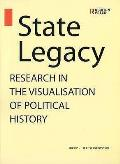 State Legacy: Research in the Visualisation of Political History
