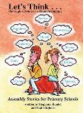 Let's Think: Philosophical Stories To Stimulate Thinking