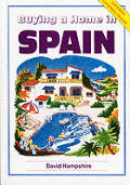 Buying A Home In Spain 2nd Edition