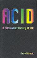 Acid A New Secret History Of Lsd