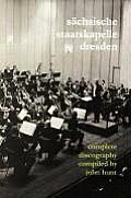 Schsische Staatskapelle Dresden: Complete Discography. [2002] (Sachsische Staatskapelle).