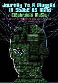 Journey to a Plugged in State of Mind: Electronic Music: 100 Years of Experimentation and Exploitation