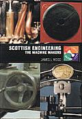 Scottish Engineering : The Machine Makers