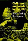 Children and Work in the Uk: Reassessing the Issues