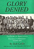 The Story of Association Football in Keighleyglory Denied V. 2