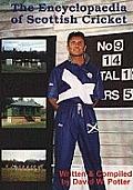 The Encyclopaedia of Scottish Cricket