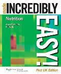 Nutrition Made Incredibly Easy!. Edited by Kathy Martyn