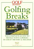 Golfing Breaks: The Complete Guide to Hotels with Courses in Great Britain & Ireland
