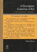 A Descriptive Grammar of Ket (Yenisei-Ostyak): Part 1: Introduction, Phonology and Morphology