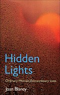 Hidden Lights Ordinary Women Extraordinary Lives