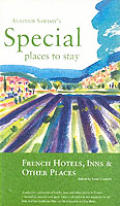 Alastair Sawday's Special Places To Stay. French Hotels, Inns & Other