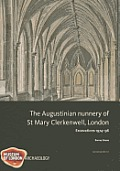 The Augustinian Nunnery of St Mary Clerkenwell, London: Excavations 1974-96