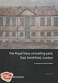 The Royal Navy Victualling Yard, East Smithfield, London