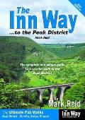 Inn Way... To the Peak District: the Complete and Unique Guide To a Circular Walk in the Peak District