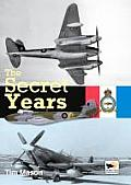The Secret Years: Flight Testing at Boscombs Down 1939-1945