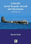 Luftwaffe Aerial Torpedo Aircraft & Operations in World War Two
