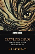 Crawling Chaos Volume 2: Selected Weird Fiction 1928-1935 (Tomb of Lovecraft)
