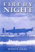 Fire by Night The Dramatic Story of One Pathfinder Crew & Black Thursday 16th 17th December 1943