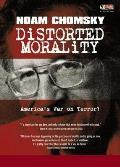 Distorted Morality Americas War on Terror