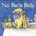 No Bath Bob
