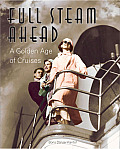 Full Steam Ahead: A Golden Age of Cruises