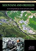 Mountains and Orefields: Metal Mining Landscapes in Min & North-East Wales